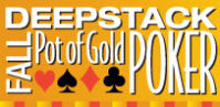 Fall Pot Of Gold Deep Stack at the Grand Sierra Resort in Reno, Nevada on October 1st - 18th, 2009